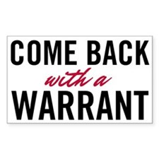 Come Back With A Warrant Decal
