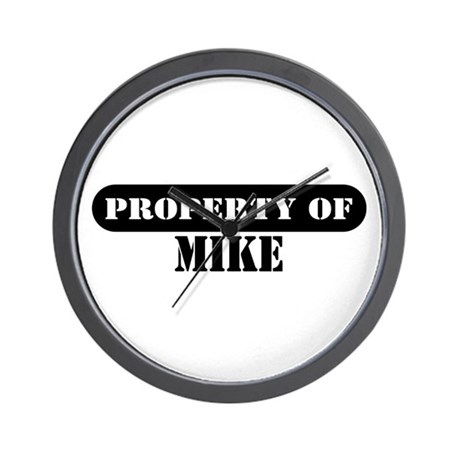 Property of Mike Wall Clock