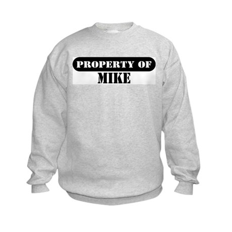 Property of Mike Kids Sweatshirt