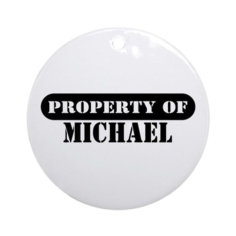 Property of Michael Ornament (Round)