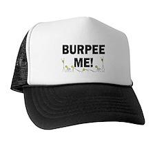 Burpee Me Trucker Hat
