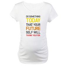 To Do Something Shirt