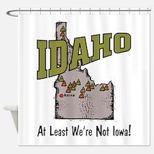 Idaho - Funny Saying Shower Curtain