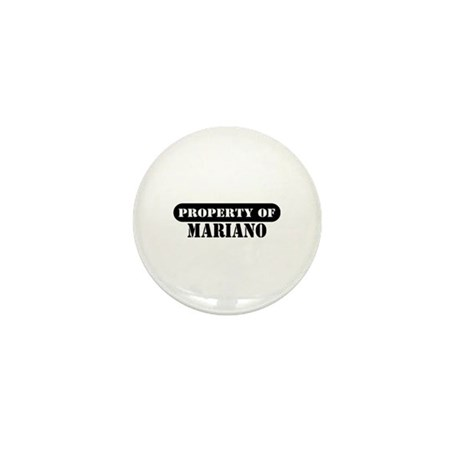 Property of Mariano Mini Button (10 pack)