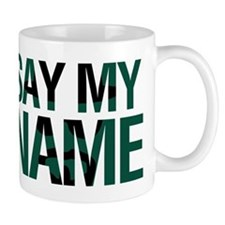 Say My Name Small Mugs