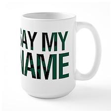 Say My Name Ceramic Mugs