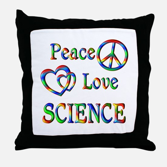 Peace Love SCIENCE Throw Pillow