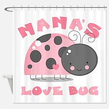 Nana's Love Bug Shower Curtain