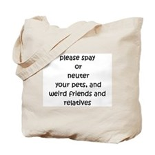 please spay or neuter Tote Bag