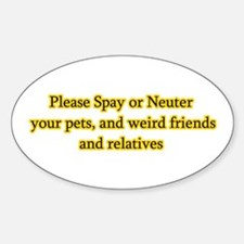 please spay or neuter Oval Bumper Stickers