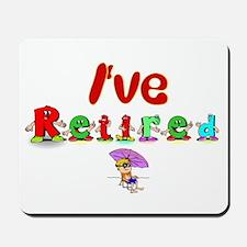I've Retired :-) Mousepad