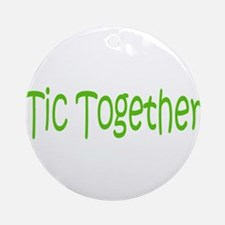 Tic Together Green Ornament (Round)