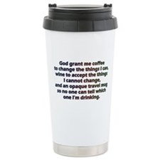 God grant me a travel mug! Travel Mug
