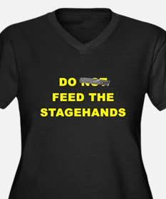 Do Not Feed The Stagehands Plus Size T-Shirt