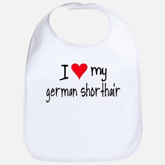 I LOVE MY German Shorthair Bib