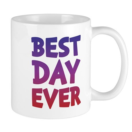 Best Day Ever Mugs
