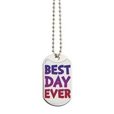 Best Day Ever Dog Tags