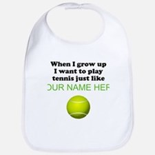 Play Tennis Just Like (Custom) Bib