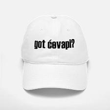 Got Cevapi? Baseball Baseball Cap