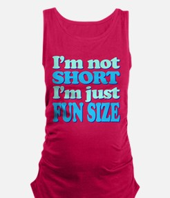 Im Not Short, Im FUN Size! Maternity Tank Top