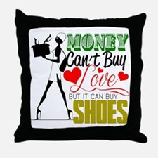 Money Can't Buy Love But It Can Buy S Throw Pillow