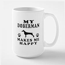 My Doberman makes me happy Large Mug