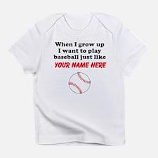 Play Baseball Just Like (Custom) Infant T-Shirt