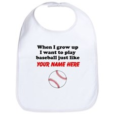 Play Baseball Just Like (Custom) Bib