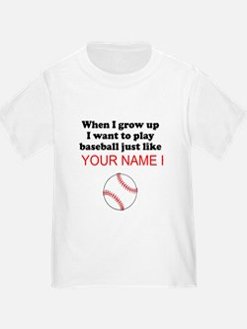 Play Baseball Just Like (Custom) T-Shirt