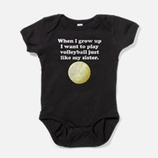 Play Volleyball Like My Sister Baby Bodysuit