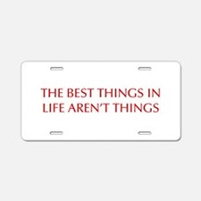 best-things-in-life-OPT-RED Aluminum License Plate