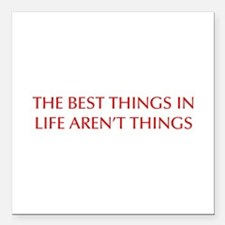 "best-things-in-life-OPT-RED Square Car Magnet 3"" x"