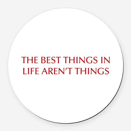 best-things-in-life-OPT-RED Round Car Magnet
