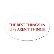 best-things-in-life-OPT-RED Oval Car Magnet
