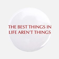 """best-things-in-life-OPT-RED 3.5"""" Button (100 pack)"""