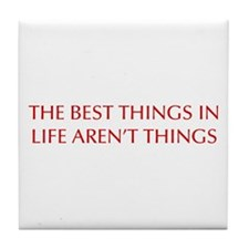 best-things-in-life-OPT-RED Tile Coaster