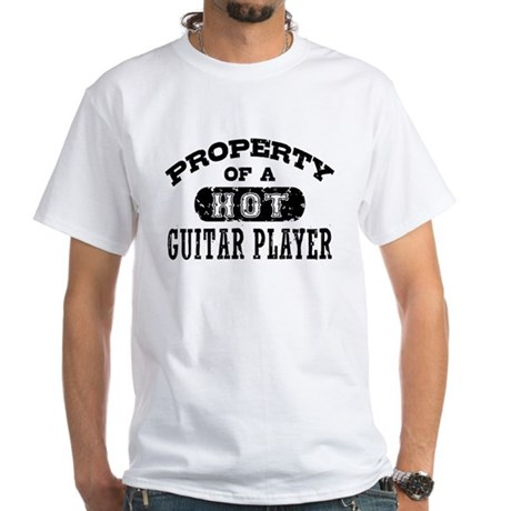 Property of a Hot Guitar Player White T-Shirt