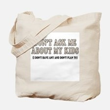 Don't ask me about my kids (canvas tote)
