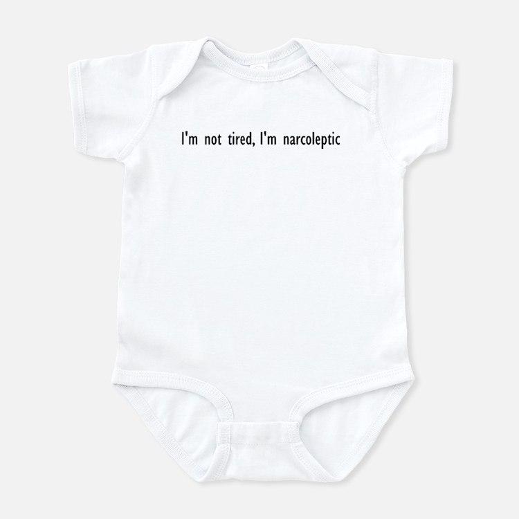 I'm not tired, I'm narcoleptic Infant Bodysuit