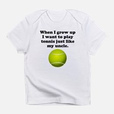 Play Tennis Like My Uncle Infant T-Shirt