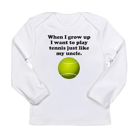 Play Tennis Like My Uncle Long Sleeve T-Shirt