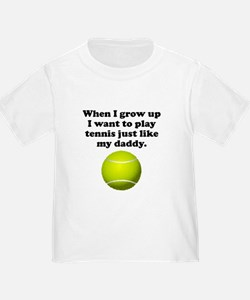 Play Tennis Like My Daddy T-Shirt