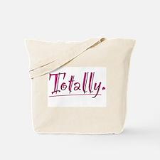 Totally! Tote Bag