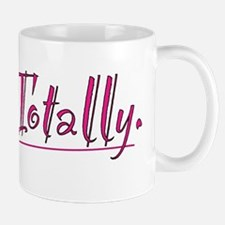 Totally! Mug