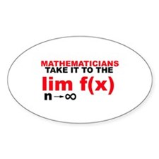 Mathematicians Take It To The Limit! Oval Decal