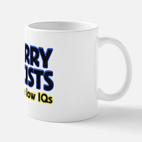 ...sorry for racists... Mug