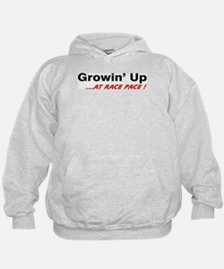 Growin' Up at Race Pace! Hoodie