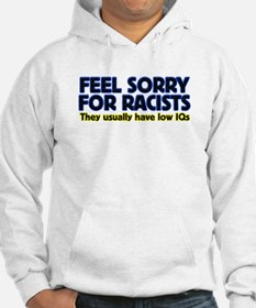 ...sorry for racists... Hoodie