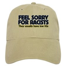 ...sorry for racists... Baseball Cap