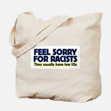 ...sorry for racists... Tote Bag